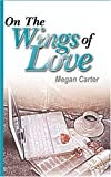 On the Wings of Love, Megan Carter, 1594930279