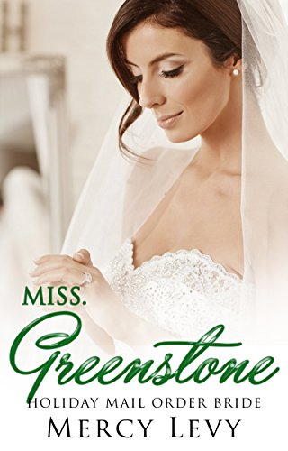 Miss. Greenstone:  Holiday Mail Order Bride