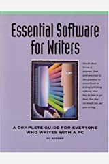 Essential Software for Writers: A Complete Guide for Everyone Who Writes With a PC Paperback
