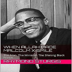 When Allah Made Malcolm X Smile