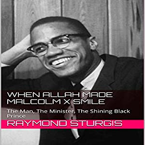 When Allah Made Malcolm X Smile Audiobook