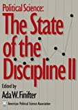 Political Science : The State of the Discipline II, Ada W. Finifter, 1878147080
