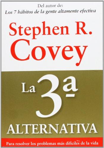 Descargar Libro La 3ª Alternativa: Para Resolver Los Problemas Más Difíciles De La Vida Stephen R. Covey