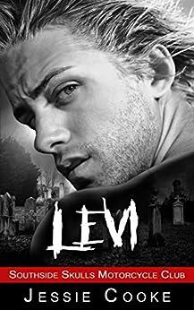LEVI: Southside Skulls Motorcycle Club (Southside Skulls MC Romance Book 5) by [Cooke, Jessie, Cooke, J. S.]