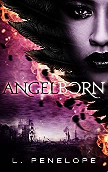 Angelborn (The Angelborn Cycle Book 1) by [Penelope, L.]