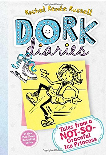 Tales from a Not-So-Graceful Ice Princess (Dork Diaries, No. 4) by Rachel Ren??e Russell (2012-06-05)