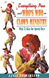 Everything New and Who's Who in Clown Ministry, Janet Litherland, 0916260992
