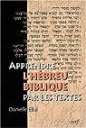 Apprendre l'Hébreu biblique par les textes (1livre + 1CD audio) par Ellul