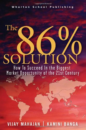 The 86 Percent Solution: How to Succeed in the Biggest Market Opportunity of the 21st Century