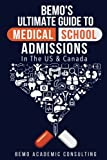 img - for BeMo's Ultimate Guide to Medical School Admissions in the U.S. and Canada: Learn to Plan in Advance, Make Your Applications Stand Out, Ace Your CASPer Test, & Master Your Multiple Mini Interviews book / textbook / text book
