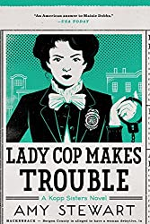 Lady Cop Makes Trouble (A Kopp Sisters Novel)