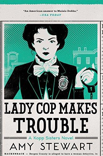 Lady Cop Makes Trouble (A Kopp Sisters Novel) cover