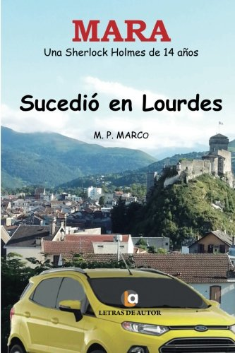 Download Sucedió en Lourdes. Mara. Una Sherlock Holmes de 14 años (Spanish Edition) ebook