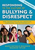 Responding to the Culture of Bullying and Disrespect 9781412968546