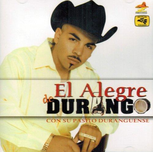 El Alegre De Durango (Con Su Pasito Duranguense)
