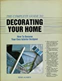 The Complete Guide to Decorating Your Home, Rima Kamen, 1558701176