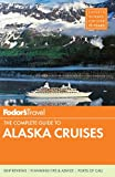 Fodor's the Complete Guide to Alaska Cruises, Fodor Travel Publications Staff, 0804141894