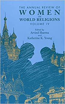 The Annual Review of Women in World Religions: v.4: Vol 4