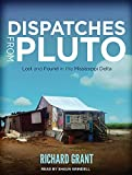 img - for Dispatches from Pluto: Lost and Found in the Mississippi Delta book / textbook / text book