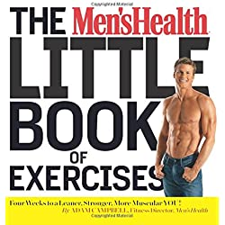 The Men's Health Little Book of Exercises: Four Weeks to a Leaner, Stronger, More Muscular You!