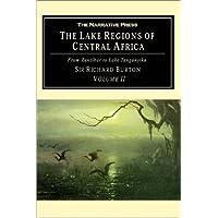 The Lake Regions of Central Africa Volume II: From Zanzibar to Lake Tanganyika