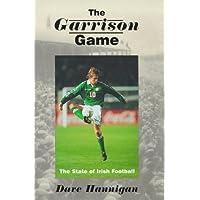 The Garrison Game: The State of Irish Football