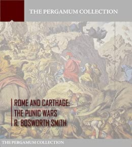 Amazon rome and carthage the punic wars ebook r bosworth rome and carthage the punic wars by r bosworth smith fandeluxe Image collections