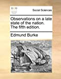 Observations on a Late State of the Nation The, Edmund Burke, 1170545114