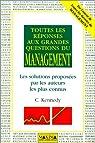 Toutes les réponses aux grandes questions du management : Les solutions proposées par les auteurs les plus connus  par Kennedy