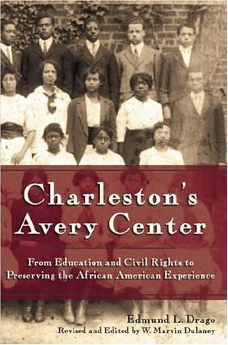 Charleston's Avery Center: From Education and Civil Rights to Preserving the African American Experience (American Heritage)