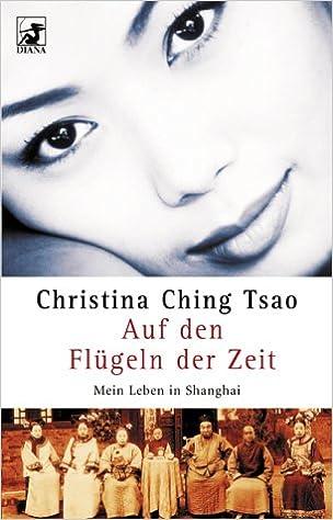 Auf den Flügeln der Zeit: Amazon.de: Christina Ching Tsao, Claudia ...