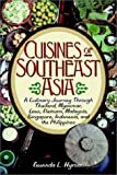 img - for Cuisines of Southeast Asia: A Culinary Journey Through Thailand, Myanmar, Laos, Vietnam, Malaysia, Singapore, Indonesia, and the Philippines book / textbook / text book