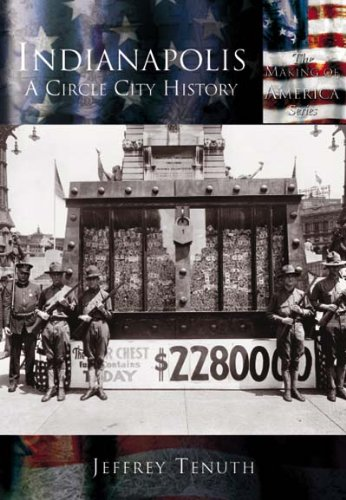 Indianapolis: A Circle City History   (IN)  (Making of America)
