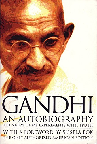 Gandhi: An Autobiography - The Story of My Experiments...