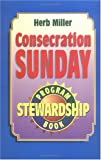 Consecration Sunday, Herb Miller, 0687009227