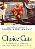Choice Cuts, Mark Kurlansky, 0345457102