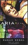 Aria, Susan Segal, 042518997X