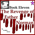 The Revenge of Esther Norman Book Eleven | Barry Gray