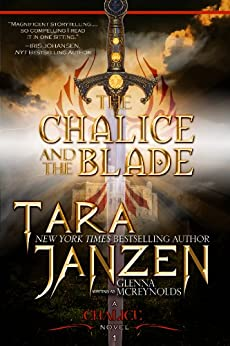 The Chalice and the Blade (The Chalice Trilogy Book 1) by [Janzen, Tara]