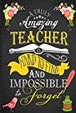 #7: A Truly Amazing Teacher is Hard To Find and Impossible to Forget: Teacher Appreciation Book ~ Journal or Planner for Teacher Gifts: Great for Teacher Inspirational Notebooks & Gifts (Volume 1)
