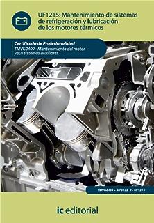 Mantenimiento de sistemas de refrigeración y lubricación de los motores térmicos (Spanish Edition)