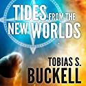 Tides from the New Worlds Audiobook by Tobias Buckell Narrated by Christian Rummel, Jennifer Van Dyck, Oliver Wyman, Marc Vietor, Suzy Jackson, Mark Boyett, Jeff Woodman