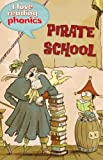 I Love Reading Phonics Level 4: Pirate School