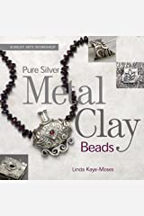 Pure Silver Metal Clay Beads (Jewelry Arts Workshop) Hardcover