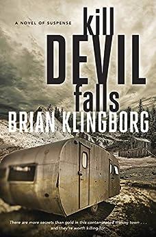 Kill Devil Falls: A Novel of Suspense by [Klingborg, Brian]