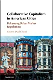 img - for Collaborative Capitalism in American Cities: Reforming Urban Market Regulations book / textbook / text book