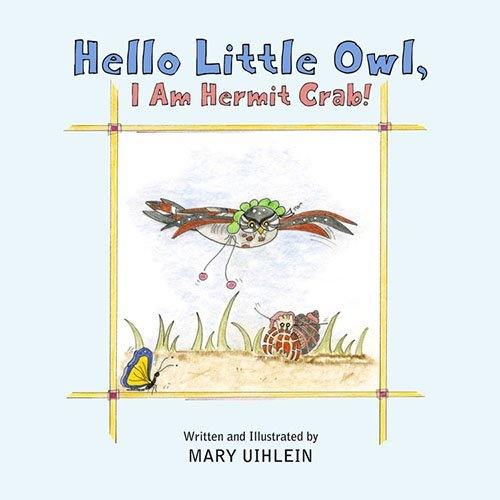 Hello Little Owl, I Am Hermit (Little Hermit Crab)