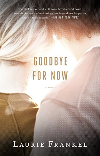 Book cover from Goodbye for Now by Laurie Frankel
