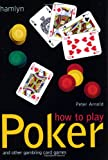 How to Play Poker, Peter Arnold, 0600609227