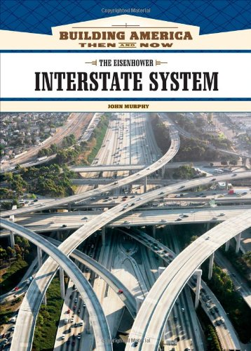 Download The Eisenhower Interstate System (Building America: Then and Now) pdf